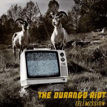 The durango riot - TELEMISSION